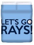 Let's Go Rays Duvet Cover