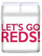 Let's Go Reds Duvet Cover