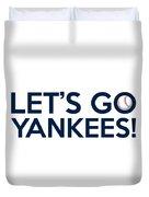 Let's Go Yankees Duvet Cover