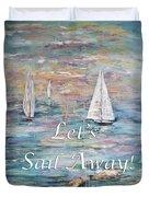 Let's Sail Away Duvet Cover