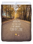 Life Begins At The End Of Your Comfort Zone Duvet Cover