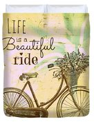 Life Is A Beautiful Ride Duvet Cover