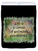 Life Is A Canvas Duvet Cover