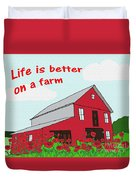 Life Is Better On A Farm Duvet Cover