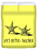 Life Is Better Together Sketch Tee Duvet Cover