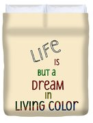 Life Is But A Dream Duvet Cover