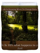 Life Is Knowing When To Change Paths Duvet Cover