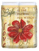 Life Is The Flower Duvet Cover by Debbie DeWitt