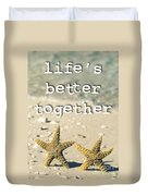 Life's Better Together Starfish Duvet Cover