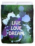 Live Love Dream Green Grunge Duvet Cover