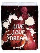 Live Love Dream Urban Grunge Passion Duvet Cover