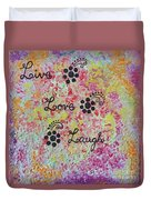 Live Love Laugh - Inspired Quotes Duvet Cover