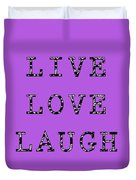 Live Love Laugh Duvet Cover