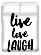 Live Love Laugh Duvet Cover