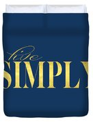 Live Simply Duvet Cover