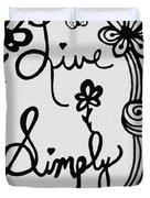 Live Simply Duvet Cover