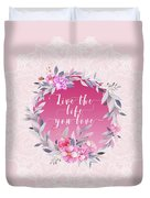 Live The Life You Love   Duvet Cover