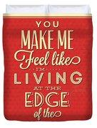 Living At The Edge Duvet Cover