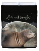 Love And Snuggles Duvet Cover
