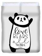 Love Bears All Things Duvet Cover