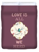 Love Is All We Need Typography Hummingbird And Butterflies Duvet Cover