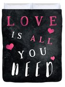 Love Is All You Need Motivational Quote Duvet Cover