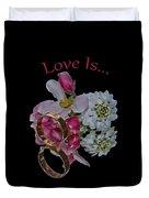 Love Is Duvet Cover