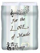 Love Of Music  Duvet Cover