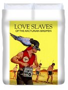 Love Slaves Of The Arcturian Birdmen Duvet Cover