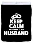Love Your Husband Gifts Duvet Cover