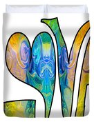 Loving Life Abstract Inspirational Artwork By Omaste Witkowski  Duvet Cover