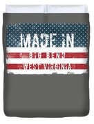 Made In Big Bend, West Virginia Duvet Cover