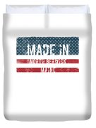 Made In North Berwick, Maine Duvet Cover