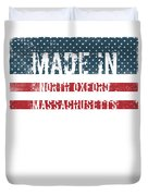 Made In North Oxford, Massachusetts Duvet Cover