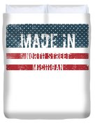 Made In North Street, Michigan Duvet Cover