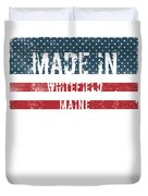 Made In Whitefield, Maine Duvet Cover