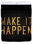 Make It Happen Duvet Cover