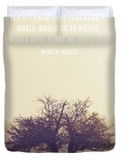 Martin Luther Apple Tree Quote Duvet Cover