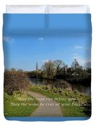 May The Road Rise Before You Duvet Cover