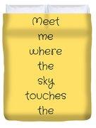 Meet Me Where The Sky Duvet Cover