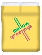 Mellow Greetings Duvet Cover