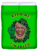 Mike Tyson Funny St. Patrick's Day Design Kith Me I'm Irith Duvet Cover