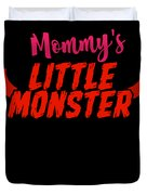 Mommys Little Monster Clothing For Everyone Halloween Scary Love Mom Gift Or Present Sibling Clothi Duvet Cover