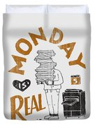 Monday Is Real Duvet Cover