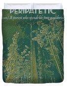 Motivational Travel Poster - Peripatetic 3 Duvet Cover