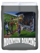 Mountain Dancing T Shirt 2 Duvet Cover