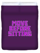 Move Before Sitting Duvet Cover