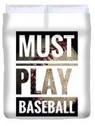 Must Play Baseball Typography Duvet Cover