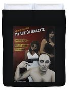 My Life Oh Roulette Duvet Cover
