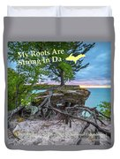 My Roots Are Strong Chapel Rock -6121 Pictured Rocks Michuigan Duvet Cover